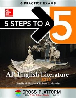 Book 5 Steps to a 5 AP English Literature 2016, Cross-Platform Edition by Estelle M. Rankin