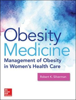 Book Obesity For The Obgyn: Management Of Obese Patients In Obstetrics And Gynecology by Robert K. Silverman