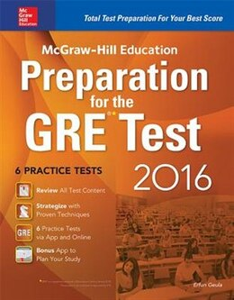 Book McGraw-Hill Education Preparation for the GRE Test 2016: Strategies + 6 Practice Tests + 2 Apps by Erfun Geula