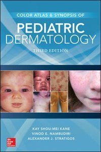 Book Color Atlas & Synopsis of Pediatric Dermatology, Third Edition by Kay Shou-mei Kane