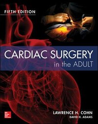 Cardiac Surgery in the Adult Fifth Edition
