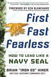 Book First, Fast, Fearless: How to Lead Like a Navy SEAL by Brian Iron Ed Hiner
