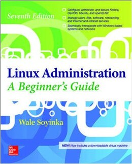 Book Linux Administration: A Beginner's Guide, Seventh Edition by Wale Soyinka