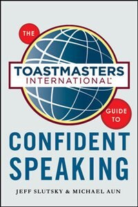 Book The Toastmasters International Guide to Confident Speaking by Jeff Slutsky