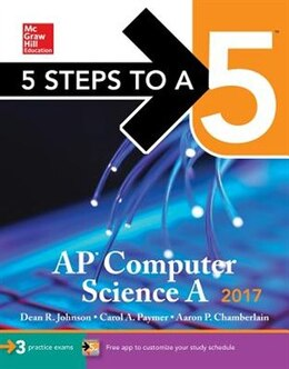 Book 5 Steps to a 5 AP Computer Science A 2017 Edition by Dean R. Johnson
