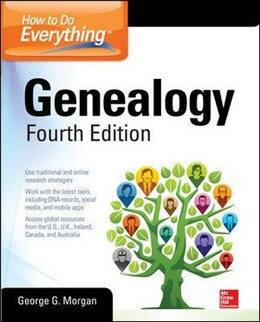 Book How to Do Everything: Genealogy, Fourth Edition by George G. Morgan
