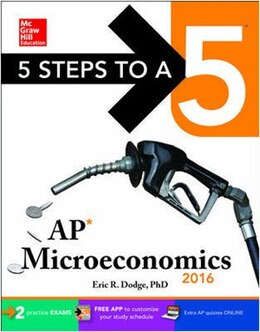 Book 5 Steps to a 5 AP Microeconomics 2016 by Eric R. Dodge