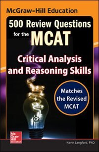 Book McGraw-Hill Education 500 Review Questions for the MCAT: Critical Analysis and Reasoning Skills by Kevin Langford