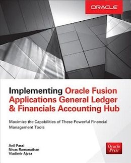 Book Implementing Oracle Fusion General Ledger and Oracle Fusion Accounting Hub by Anil Passi