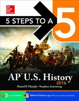 Book 5 Steps to a 5 AP US History 2016 by Daniel Murphy
