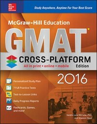 McGraw-Hill Education GMAT 2016, Cross-Platform Edition
