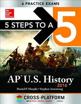 Book 5 Steps to a 5 AP US History 2016, Cross-Platform Edition by Daniel Murphy