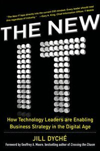 Book The New IT: How Technology Leaders are Enabling Business Strategy in the Digital Age by Jill Dyche