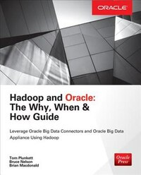 Hadoop and Oracle: The Why, When & How Guide