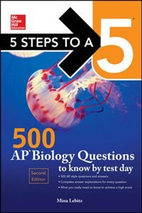 Book 5 Steps to a 5 500 AP Biology Questions to Know by Test Day, 2nd edition by Mina Lebitz