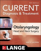 CURRENT Diagnosis & Treatment Otolaryngology--Head and Neck Surgery, Fourth Edition