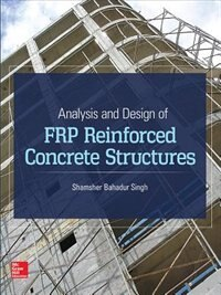 Book Analysis and Design of FRP Reinforced Concrete Structures by Shamsher Bahadur Singh