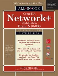 CompTIA Network+ All-In-One Exam Guide, Sixth Edition (Exam N10-006)