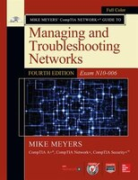 Mike Meyers' CompTIA Network+ Guide to Managing and Troubleshooting Networks, Fourth Edition (Exam…