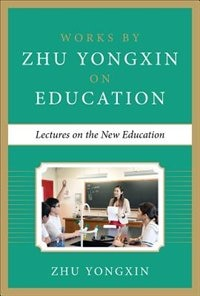 Book Lectures on the New Education by Zhu Yongxin