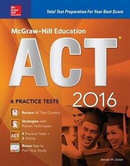 Book McGraw-Hill Education ACT 2016: Strategies + 6 Practice Tests + 12 Videos + Test Planner App by Steven W. Dulan