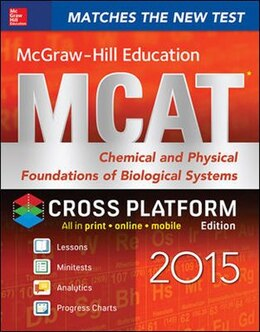 Book McGraw-Hill Education MCAT Chemical and Physical Foundations of Biological Systems 2015, Cross… by George J. Hademenos