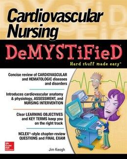 Book Cardiovascular Nursing Demystified by Jim Keogh