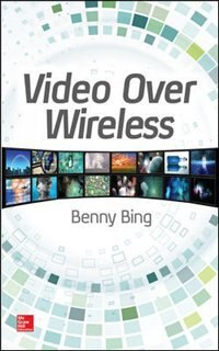 Book Video Over Wireless by Benny Bing