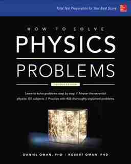 How to Solve Physics Problems by Daniel Milton Oman