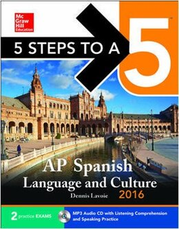 Book 5 Steps to a 5 AP Spanish Language and Culture 2016 by Dennis LaVoie