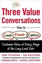 The Three Value Conversations: How to Create, Elevate, and Capture Customer Value at Every Stage of…