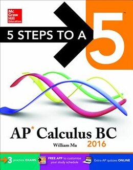 Book 5 Steps to a 5 AP Calculus BC 2016 by William Ma