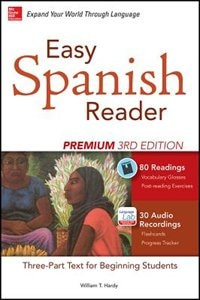 Book Easy Spanish Reader Premium, Third Edition: A Three-Part Reader for Beginning Students + 160… by William Tardy