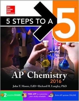 5 Steps to a 5 AP Chemistry 2016 by John Moore