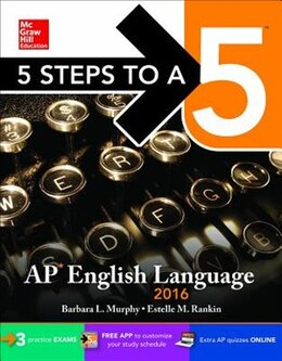 Book 5 Steps to a 5 AP English Language 2016 by Barbara L. Murphy