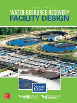 Book Introduction to Water Resource Recovery Facility Design, Second Edition by Water Environment Federation