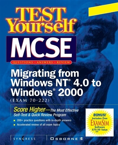 MCSE Designing Migrating from NT to Windows 2000 Test Yourself Practice Exams by Inc. Syngress Media