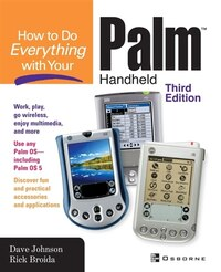 How to do Everything with Your Palm (TM) Handheld, Third Edition