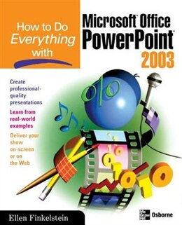 Book How to Do Everything with Microsoft Office PowerPoint 2003 by Ellen Finkelstein