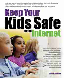 Keep Your Kids Safe on the Internet by Simon Johnson