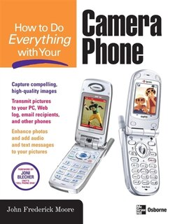 Book How to Do Everything with Your Camera Phone by John Moore