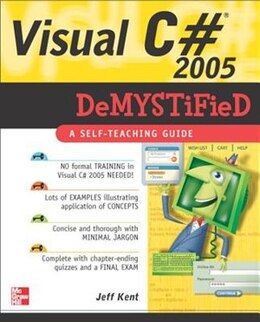 Book Visual C# 2005 Demystified by Jeff Kent