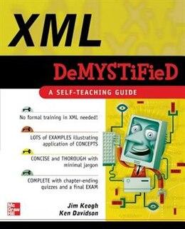 Book XML Demystified by Jim Keogh