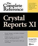 Crystal Reports XI: The Complete Reference: The Complete Reference