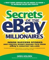 Secrets of the eBay Millionaires: Inside Success Stories -- and Proven Money-Making Tips -- from…