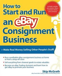 Book How to Start and Run an eBay Consignment Business by Skip Mcgrath
