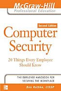 Computer Security: 20 Things Every Employee Should Know: 20 Things Every Employee Should Know