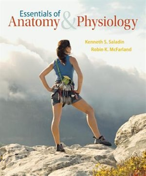 Essentials of Anatomy & Physiology by Kenneth S. Saladin