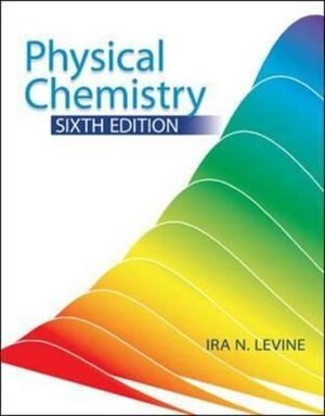 Physical Chemistry by Ira N Levine