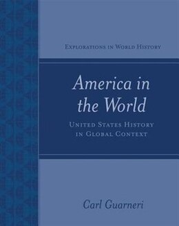 Book America in the World: United States History in Global Context: United States History in Global… by Carl Guarneri